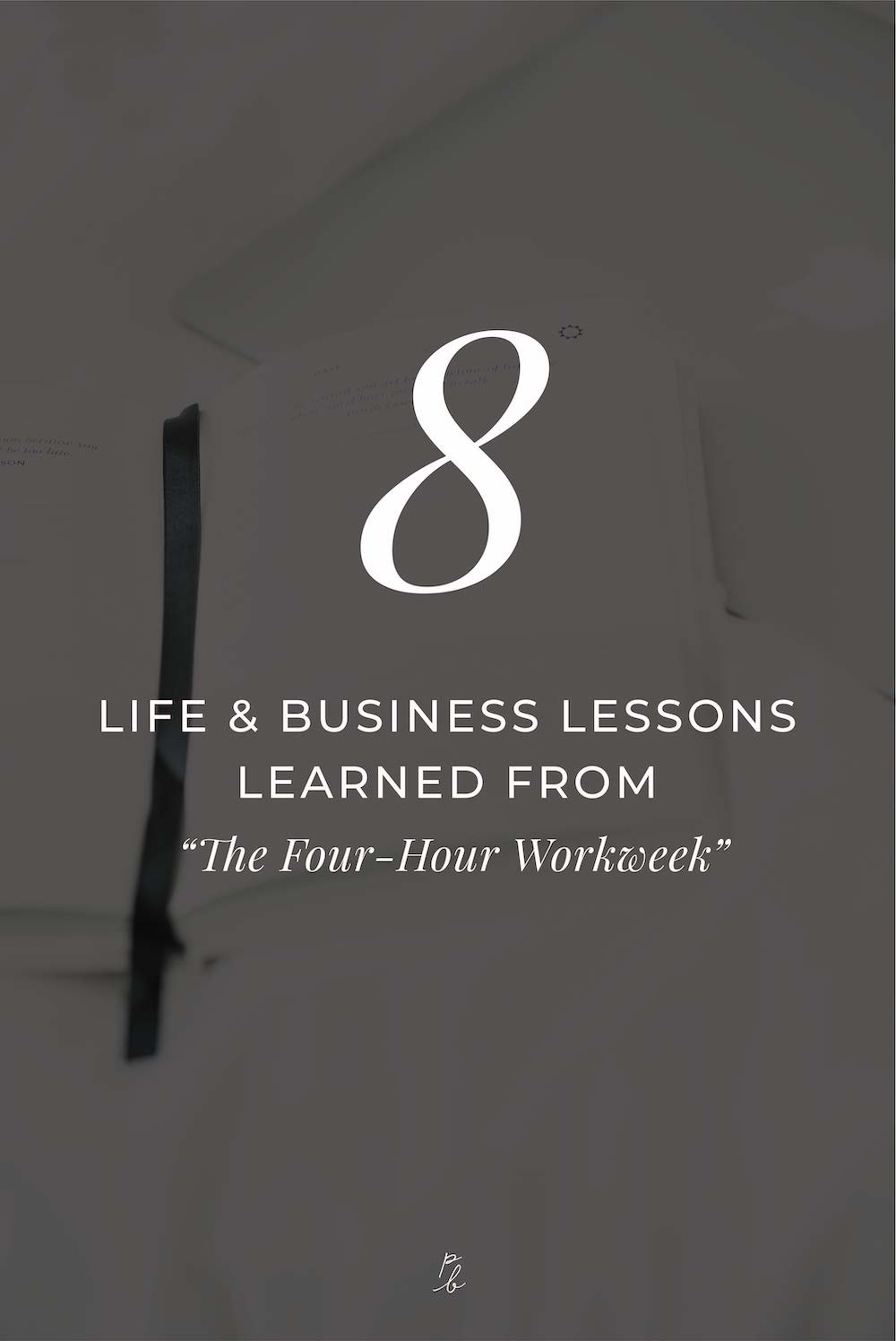 3-8 life and business lessons learned from the 4 hour workweek.jpg