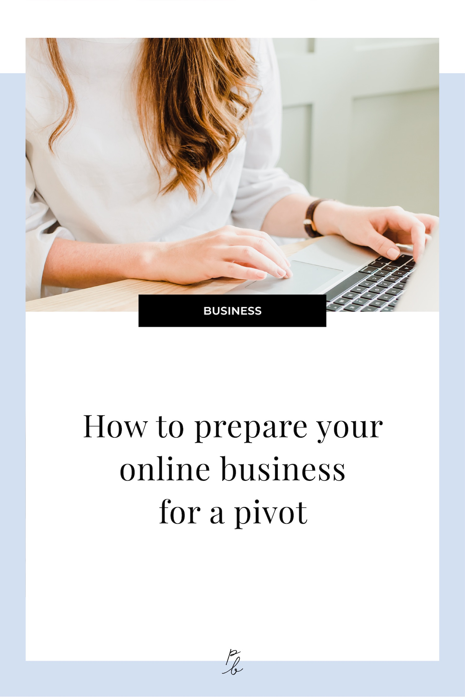 How to prepare your online business for a pivot.jpg