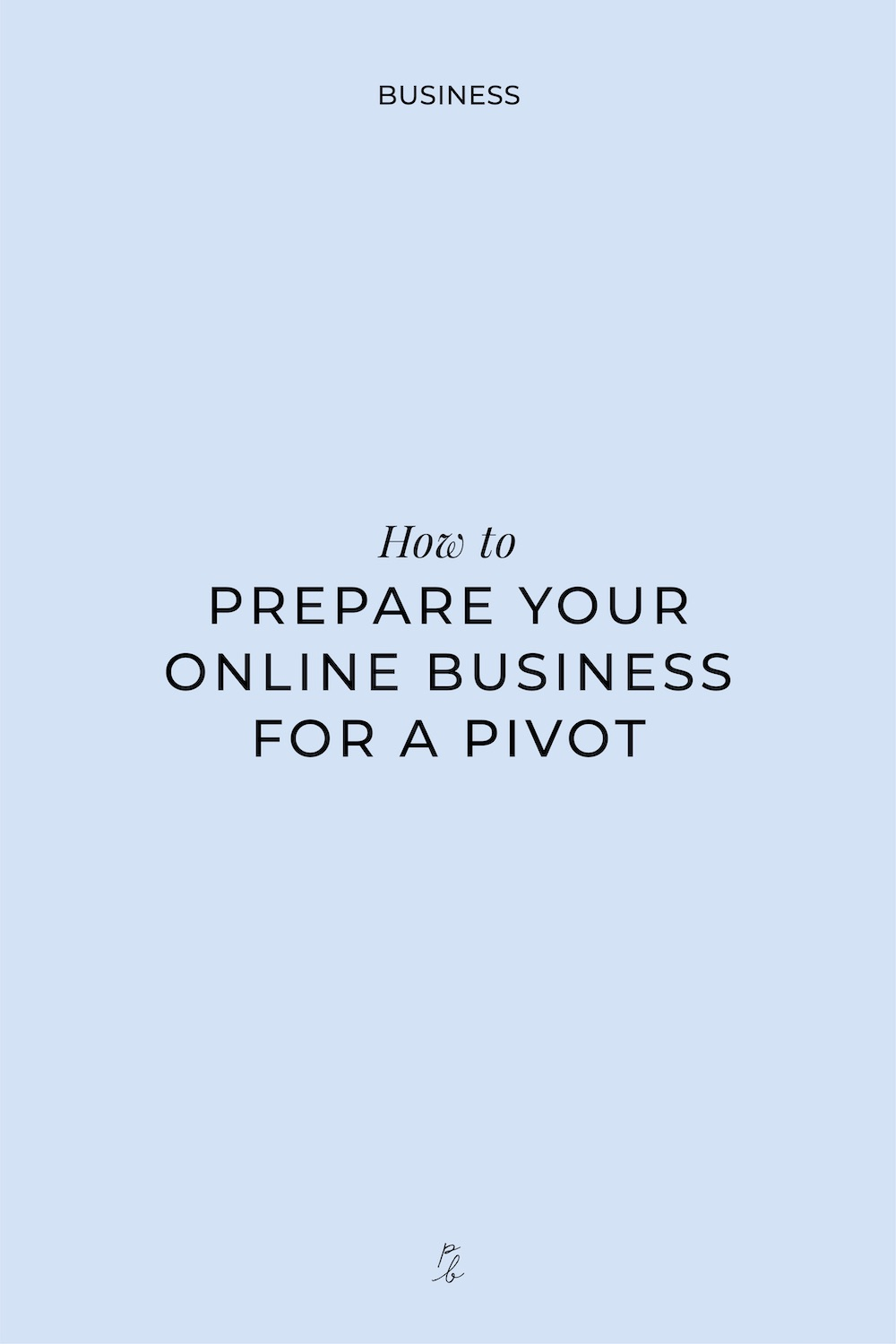 3-How toPREPARE YOUR ONLINE BUSINESS FOR A PIVOT    .jpg