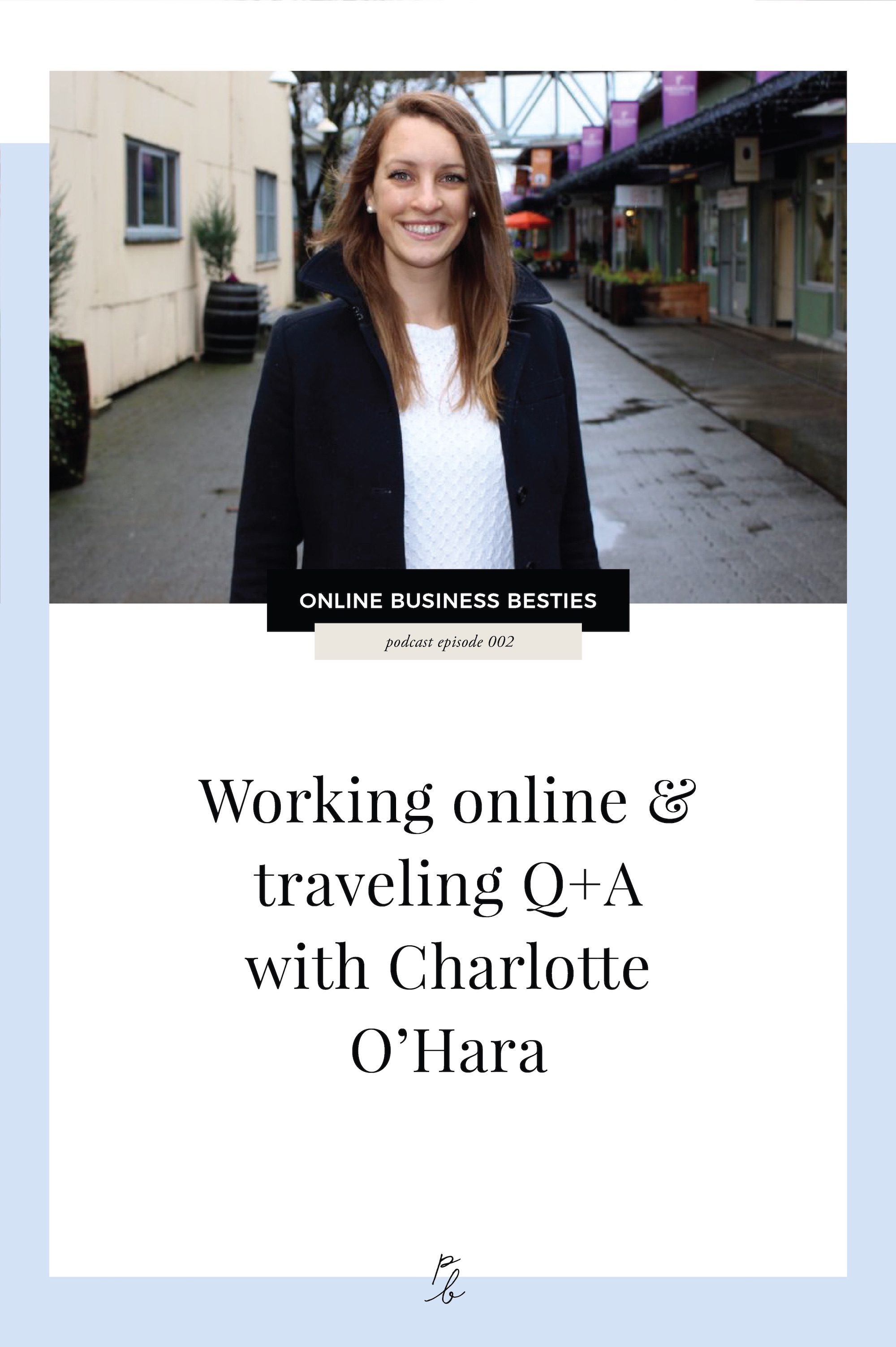 working online & traveling Q+A with charlotte o'hara.jpg