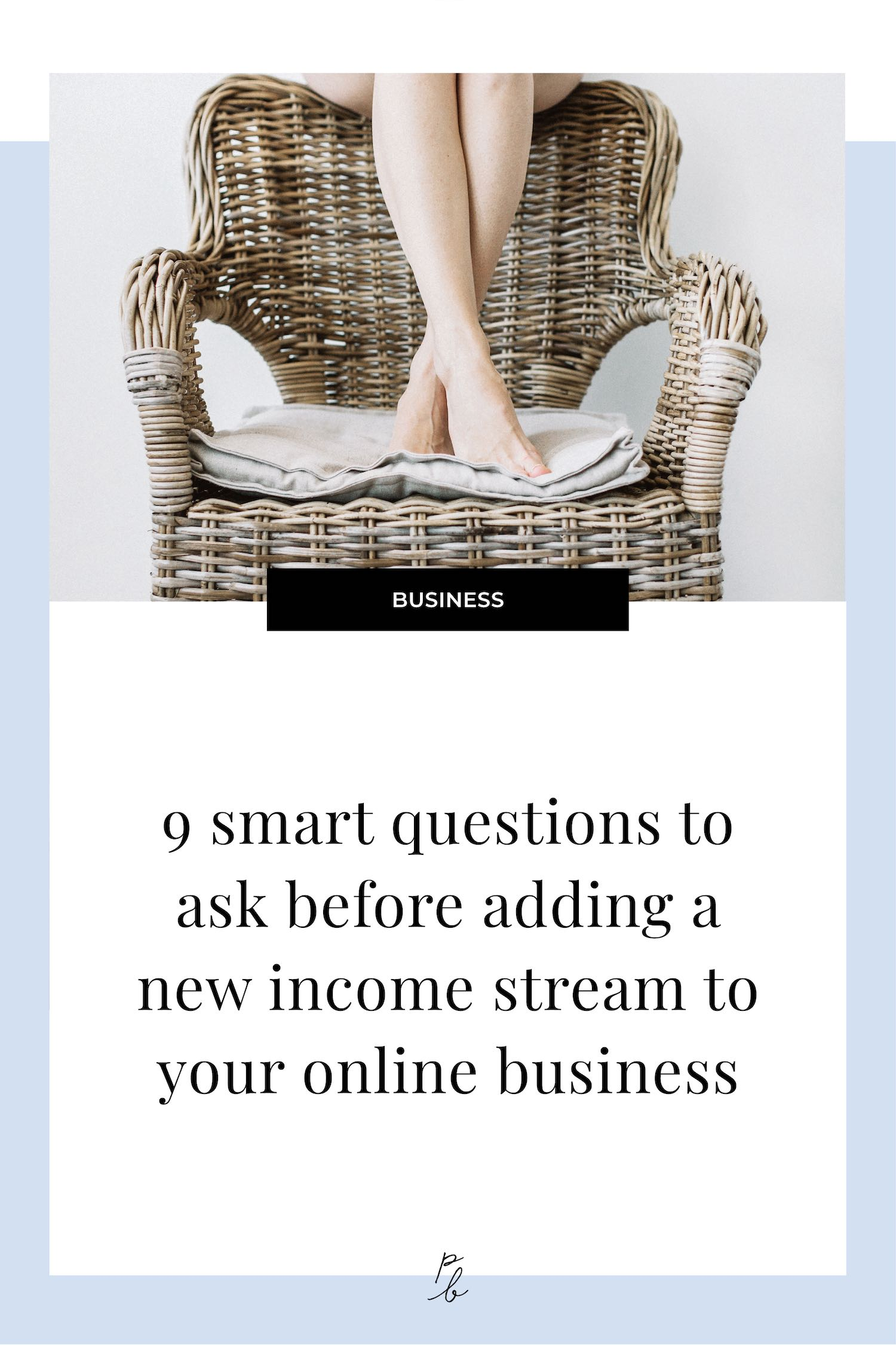 9 smart questions to ask before adding a new income stream to your online business.jpg