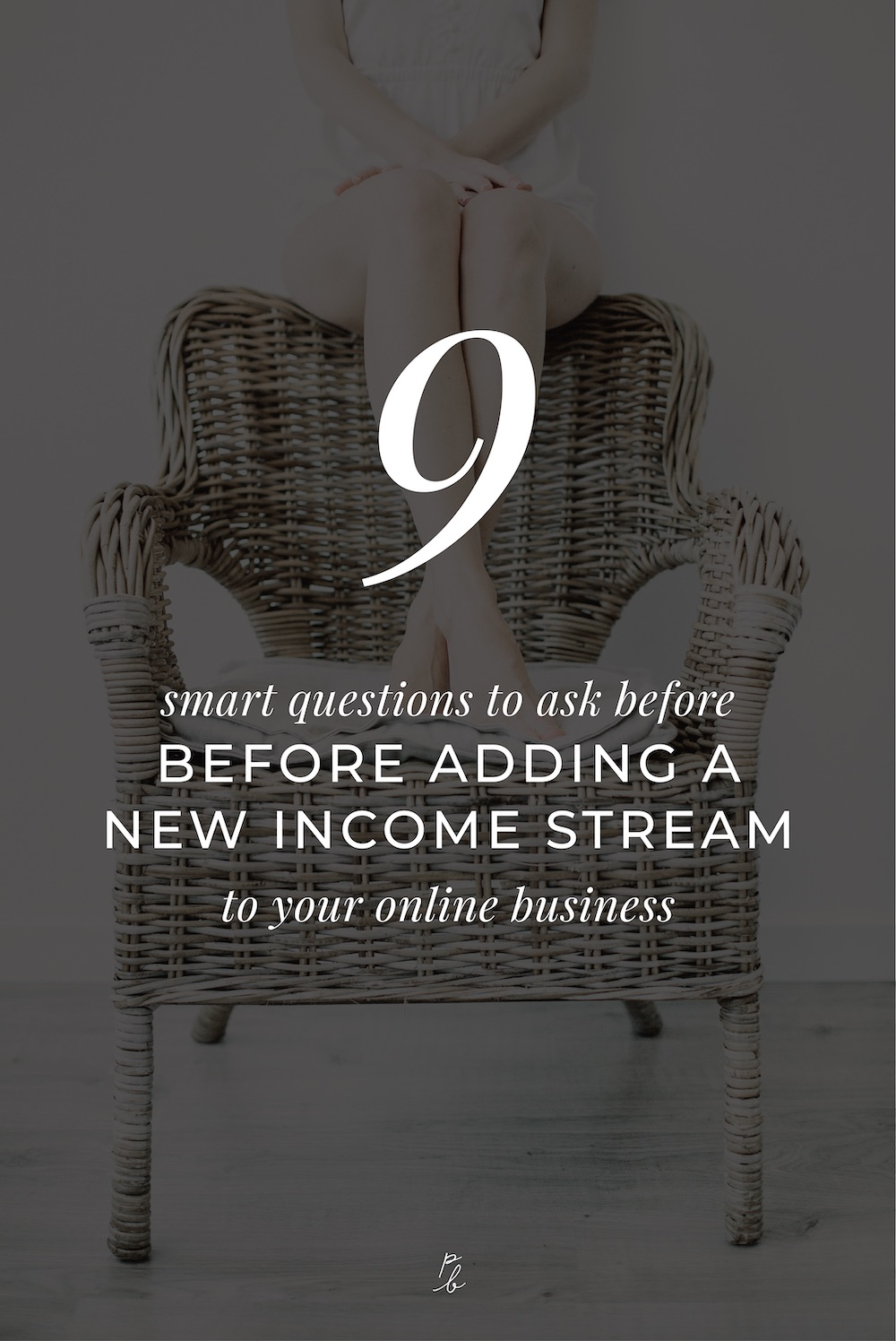 9 smart questions to ask before you add a new income stream to your online business