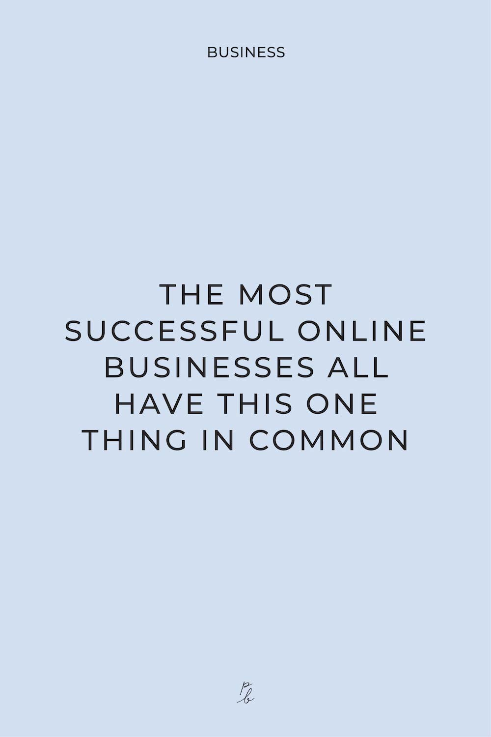 3-the most successful online businesses all have this one thing in common.jpg
