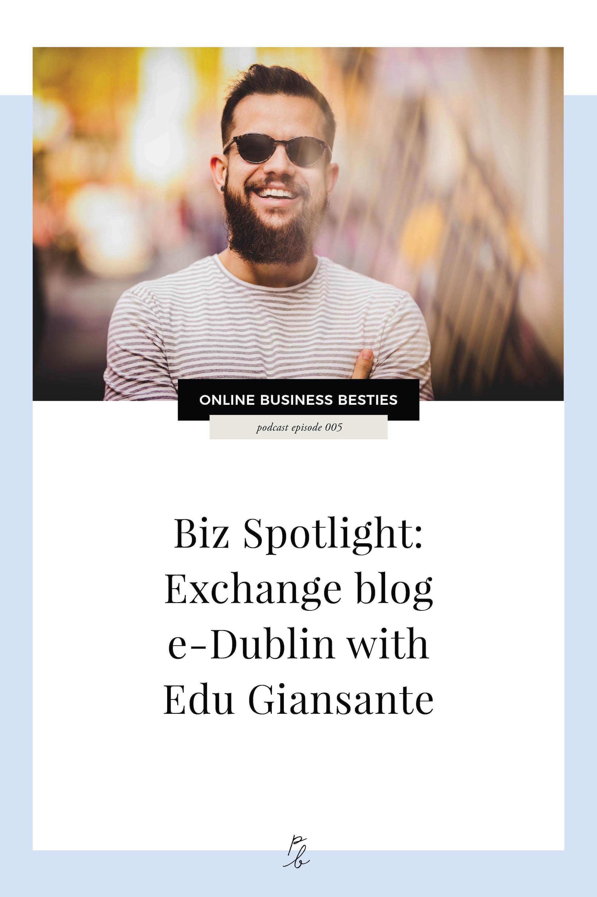 Biz Spotlight exchange blog e-Dublin with Edu Giansante.jpg