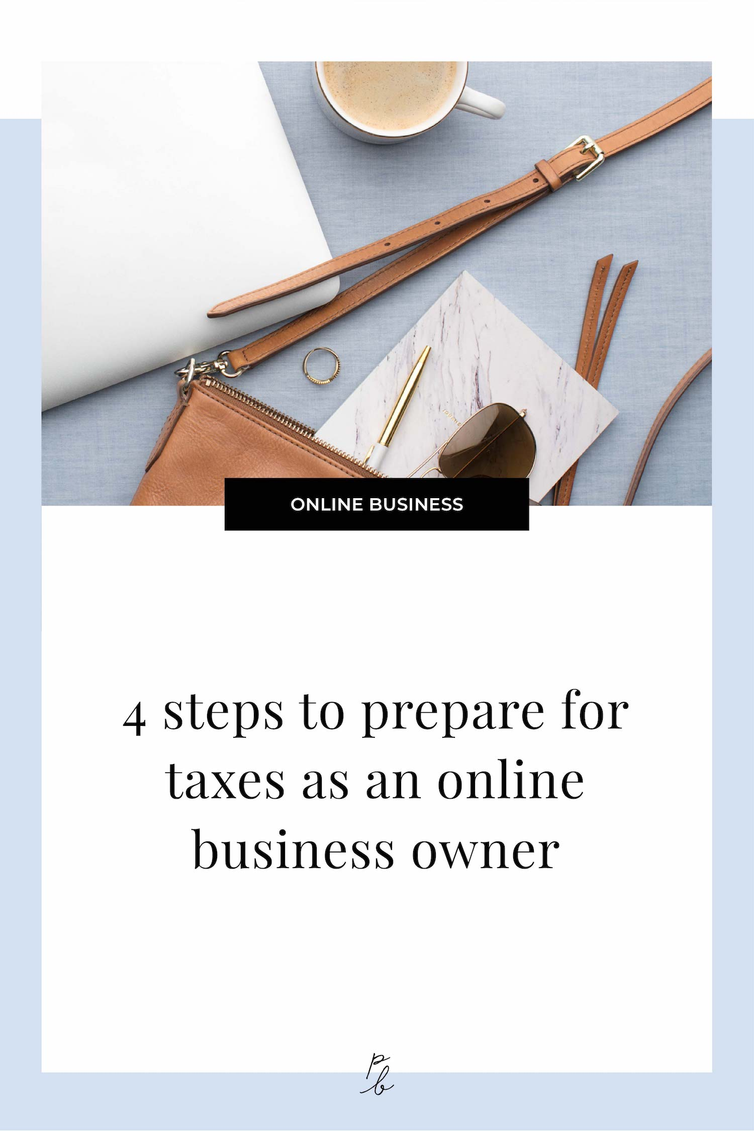 4 steps to prepare for taxes as an online business owner.jpg