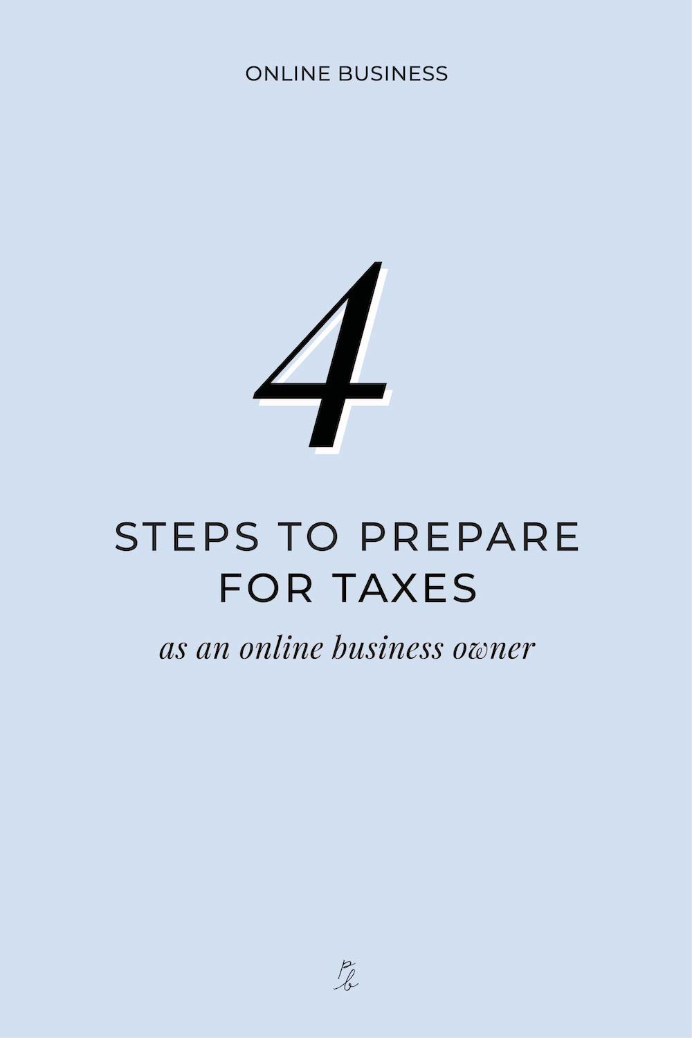 4 steps to prepare for taxes as an online business owner-3.jpg