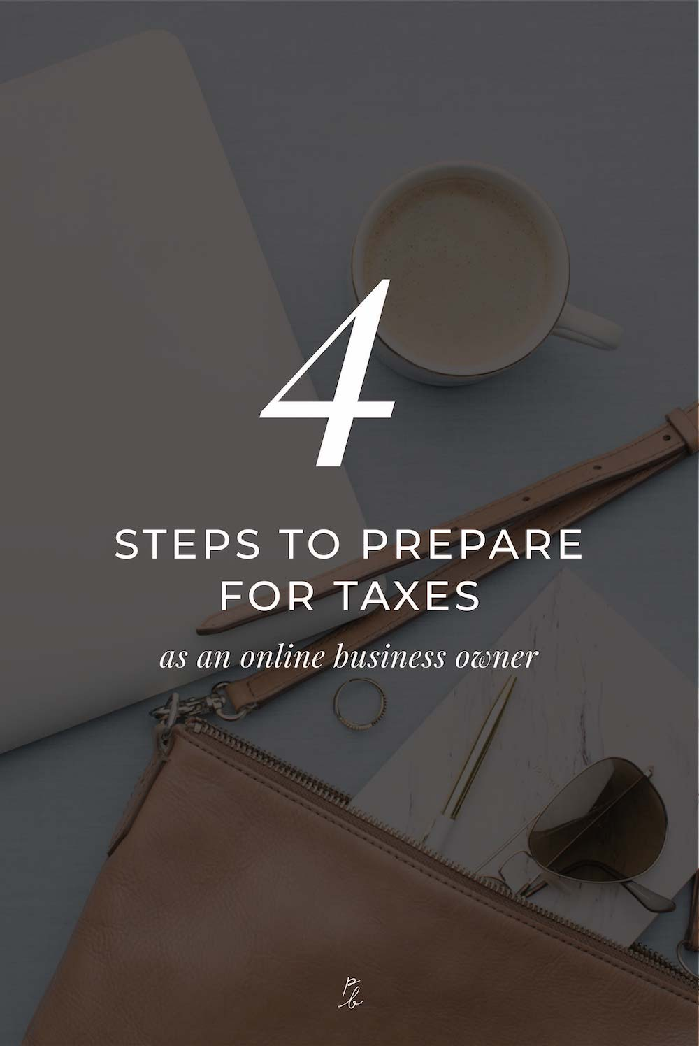 4 steps to prepare for taxes as an online business owner-2.jpg