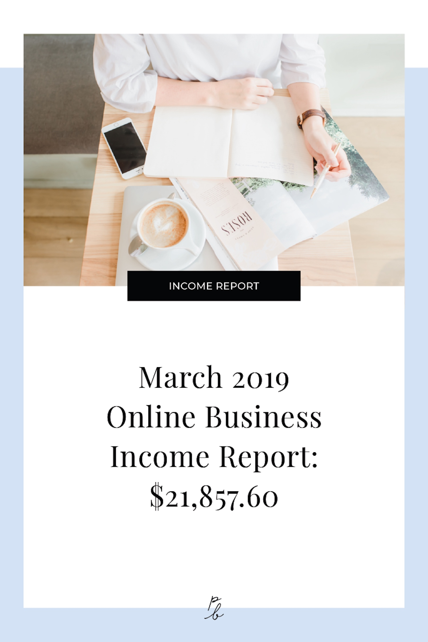 March 2019 Online Business Income Report | Paige Brunton-50.jpg