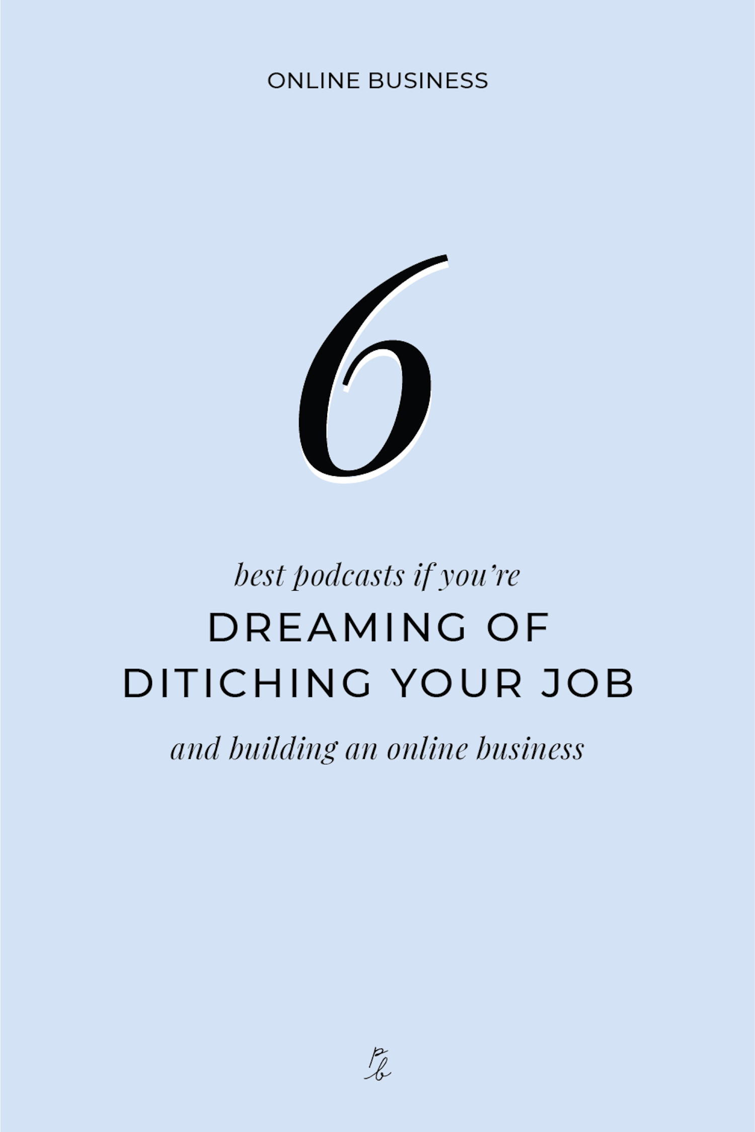 6 best podcasts if you're dreaming of ditching your job and building an online business.jpeg