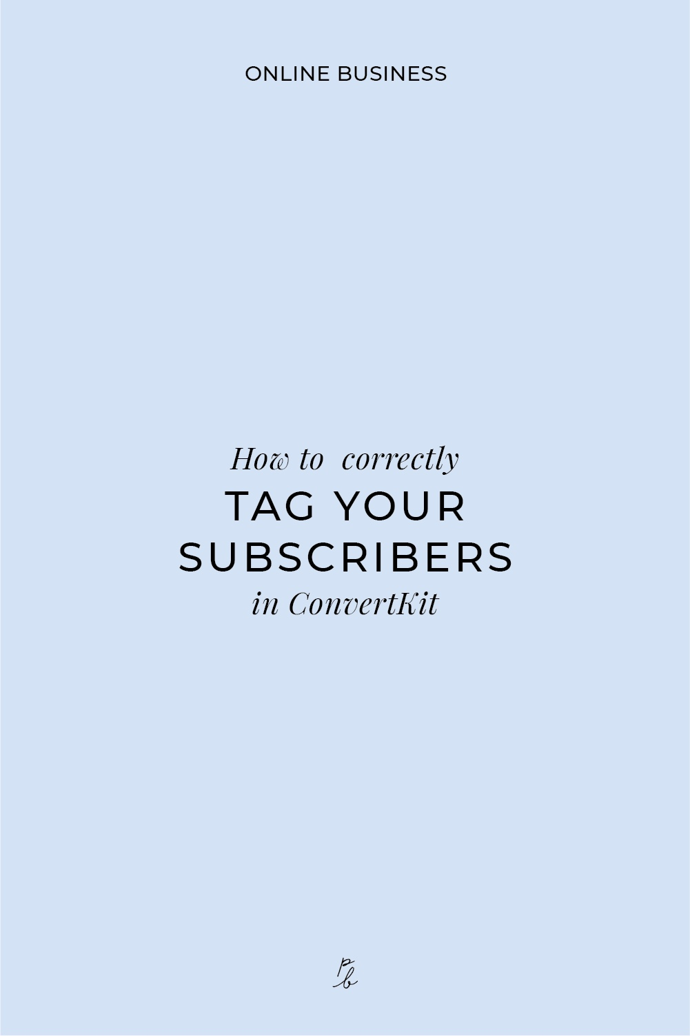 How to correctly tag your subscribers in convertkit-45-07.jpeg