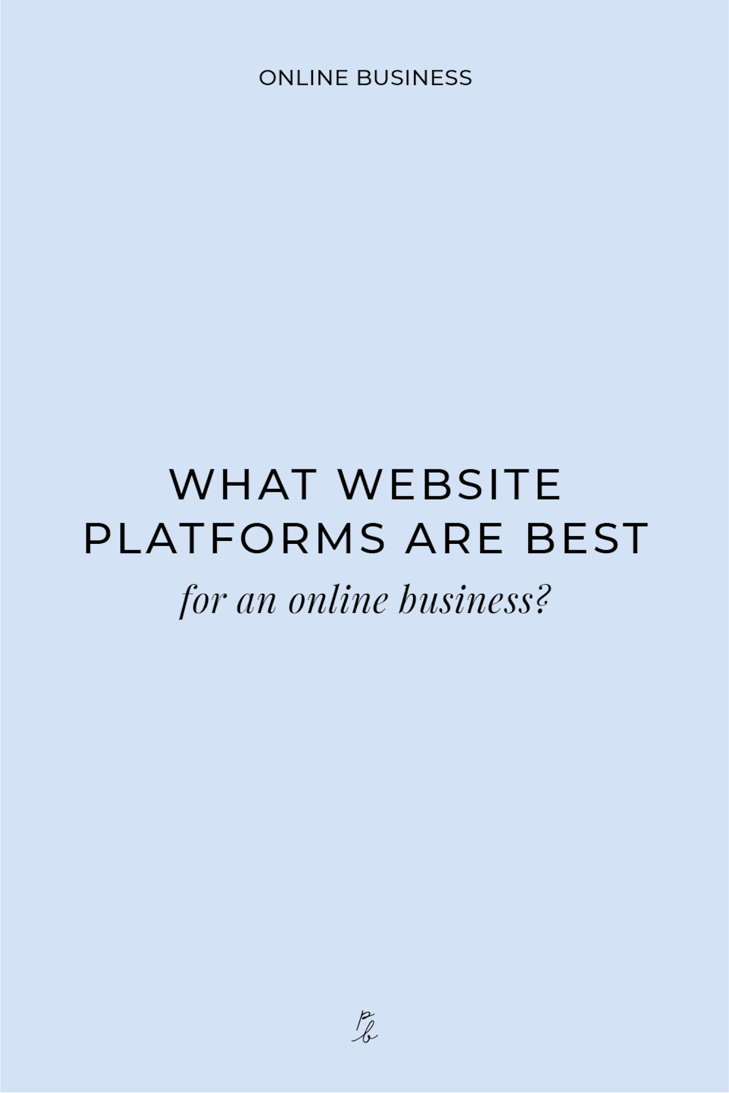 What website platform is best for an online business?-07.jpeg