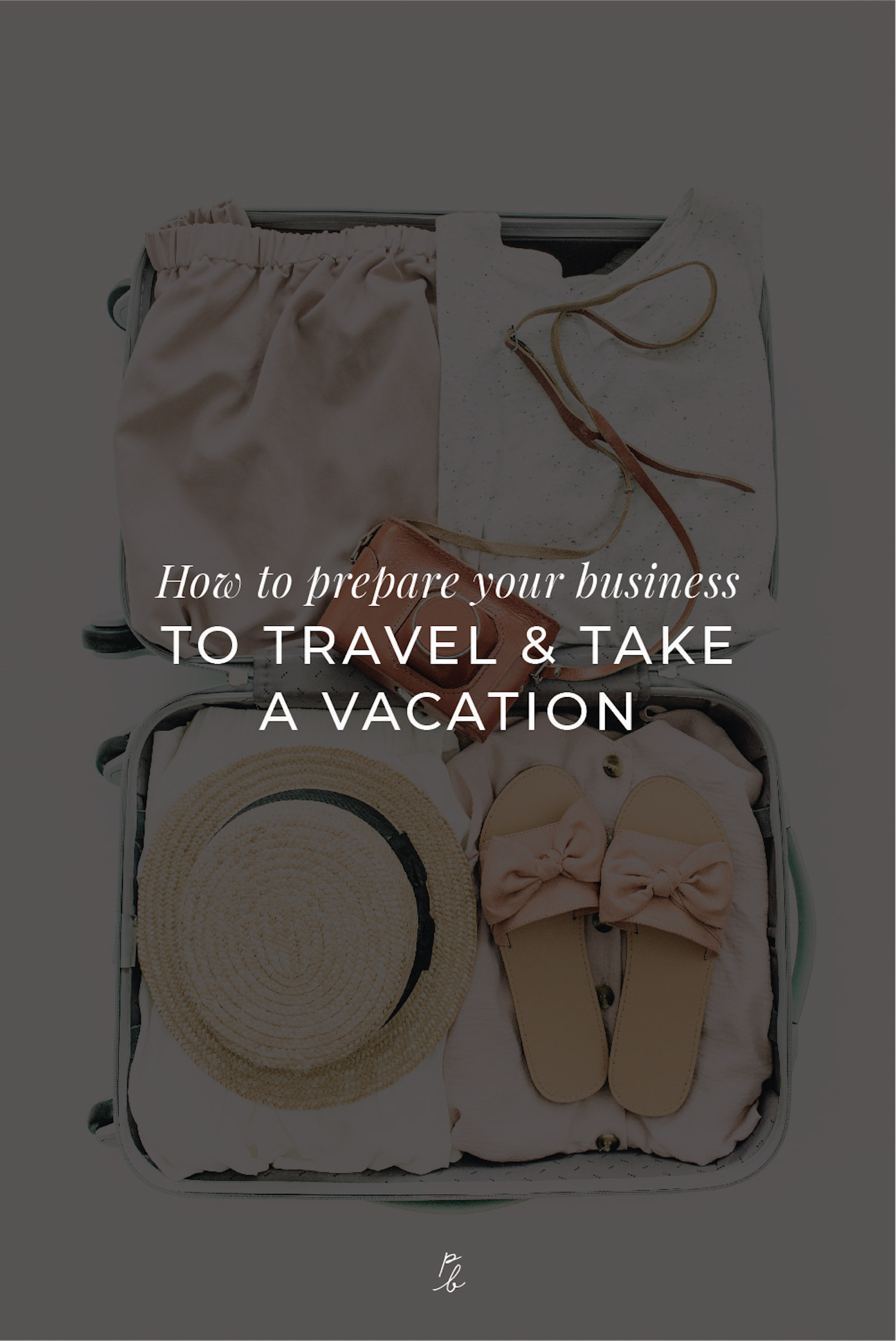 How to prepare your business to travel & take a vacation-05.jpg