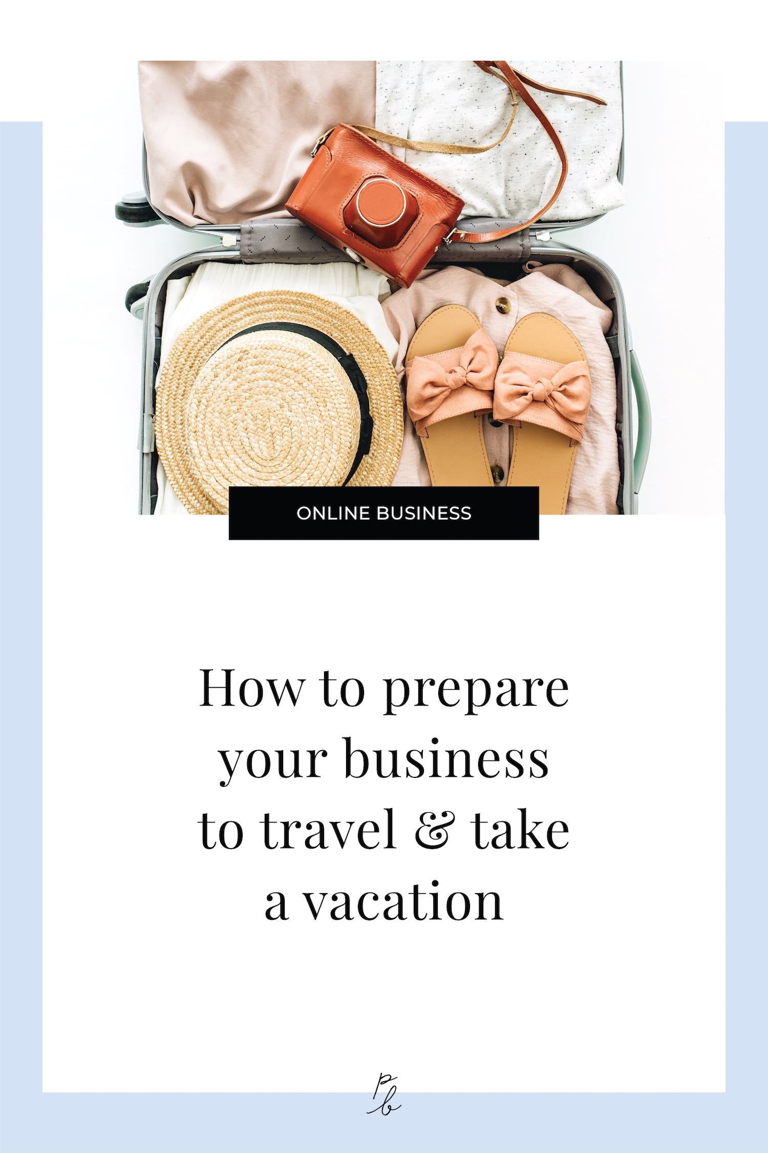 How to prepare your business to travel & travel a vacation.jpeg