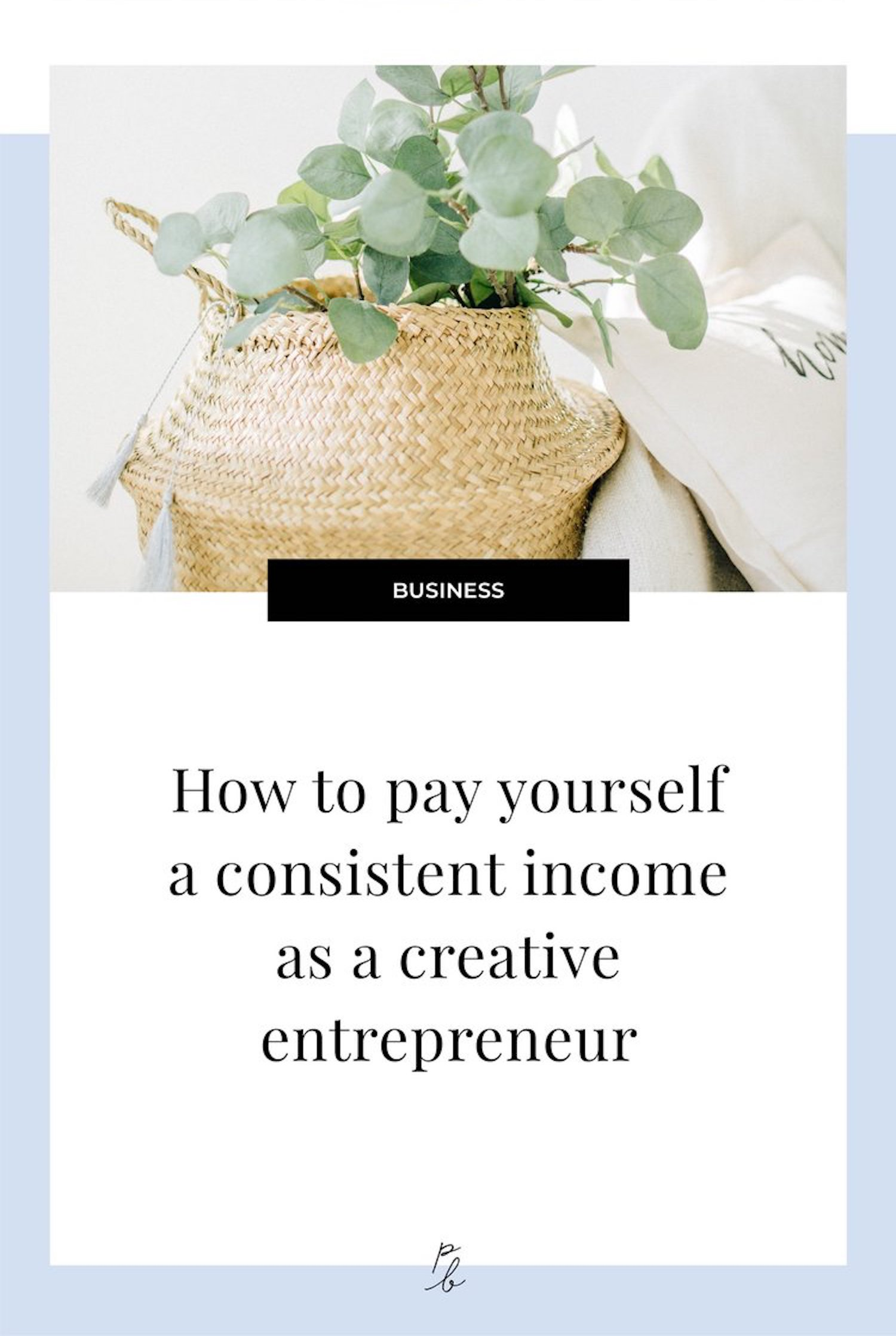 How to pay yourself a consistent income as a creative entrepreneur.jpg