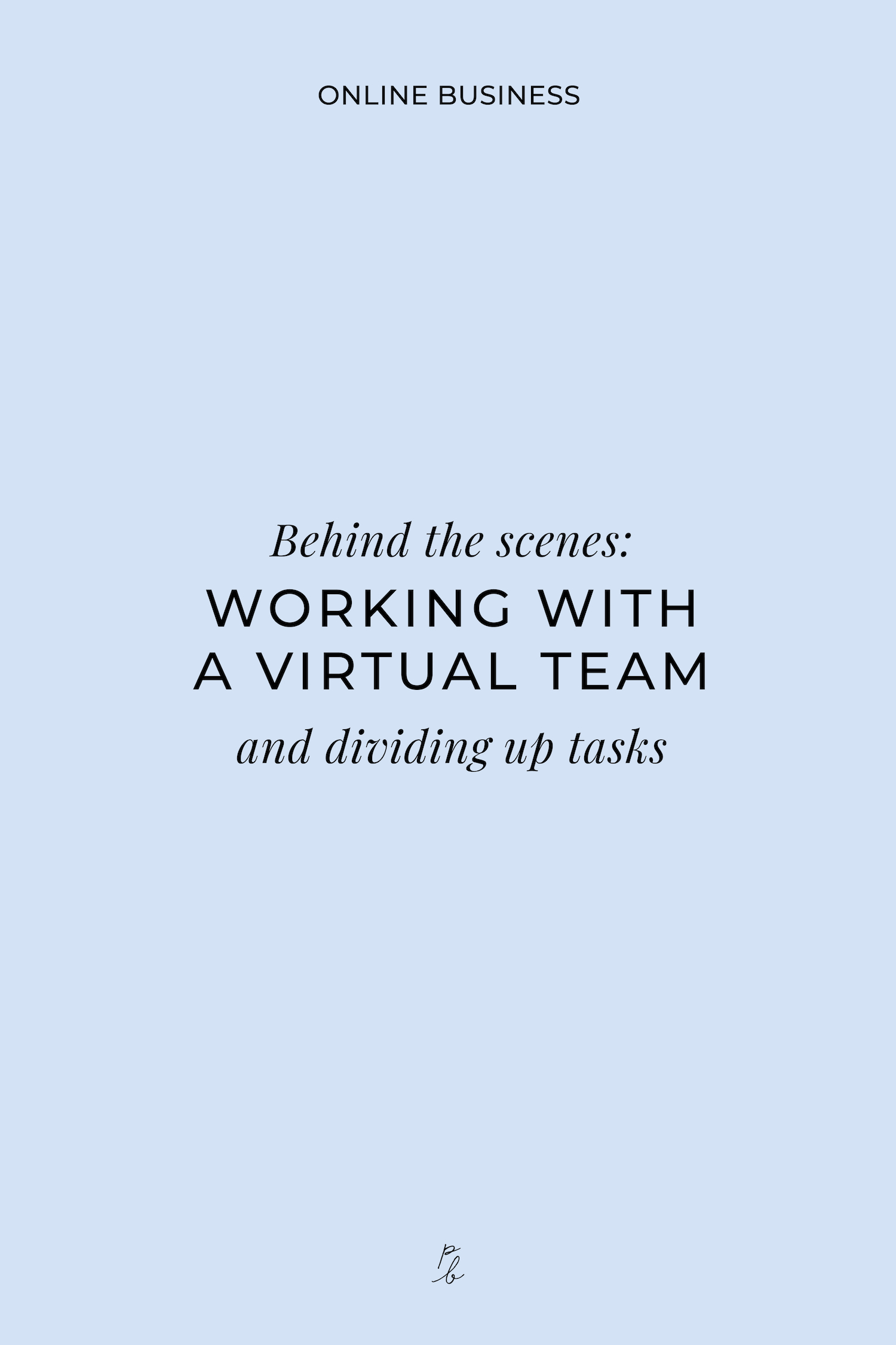 Behind the scenes- Working with a virtual team and dividing up tasks-03.jpeg