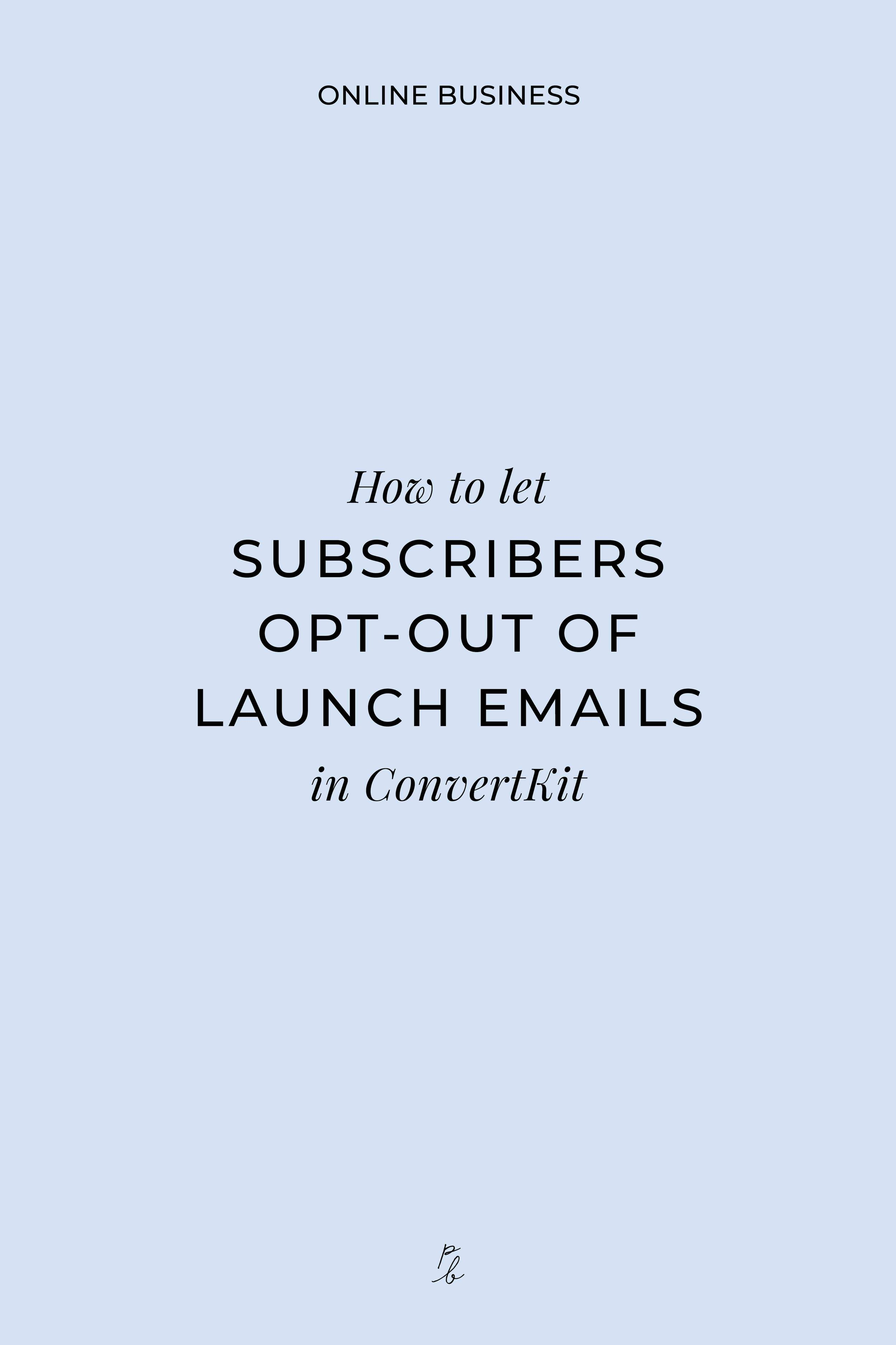 How to let subscribers opt-out of launch emails in ConvertKit-03.jpeg