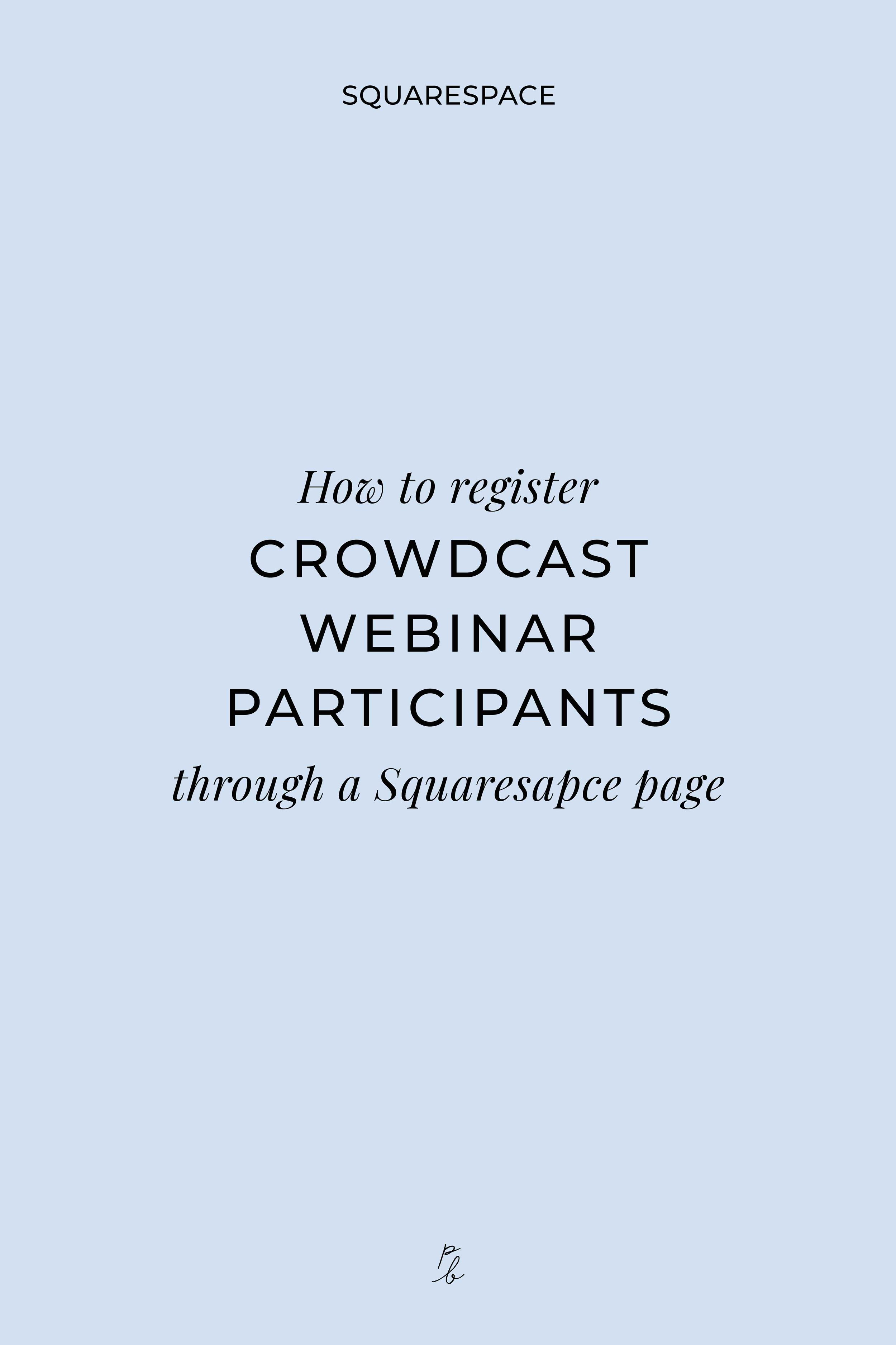 How to register Crowdcast webinar participants through a Squarespace page-03.jpeg