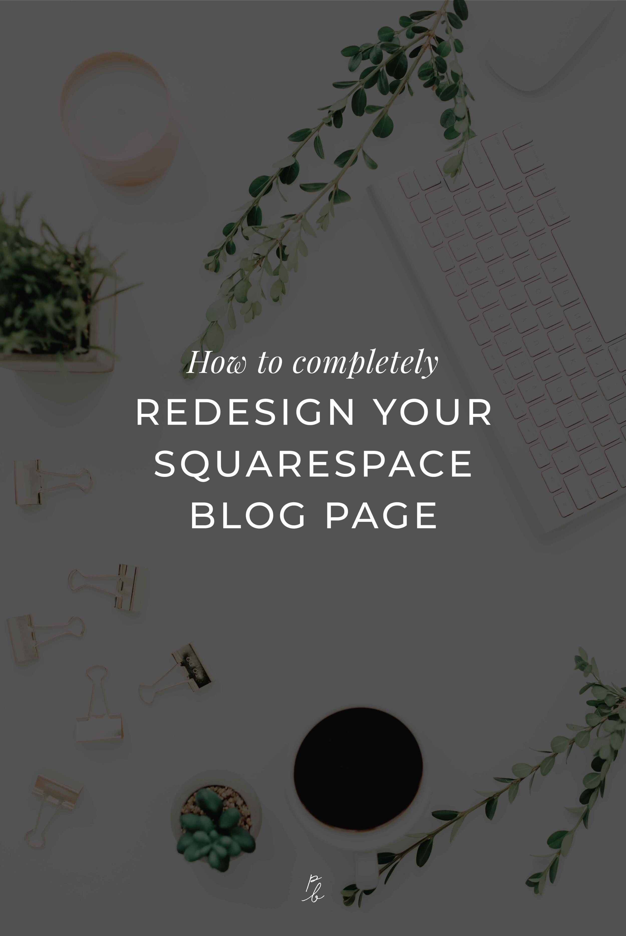 How to completely redesign your Squarespace blog page-07.jpeg