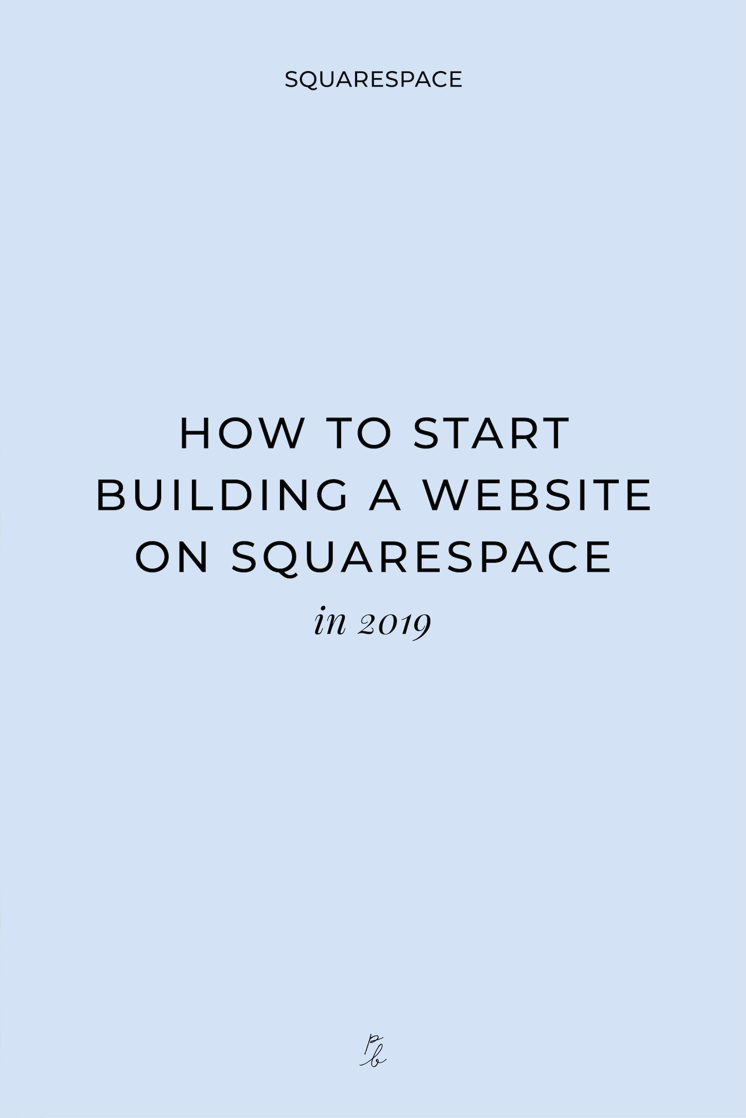 How to start building a website on Squarespace in 2019-03.jpeg