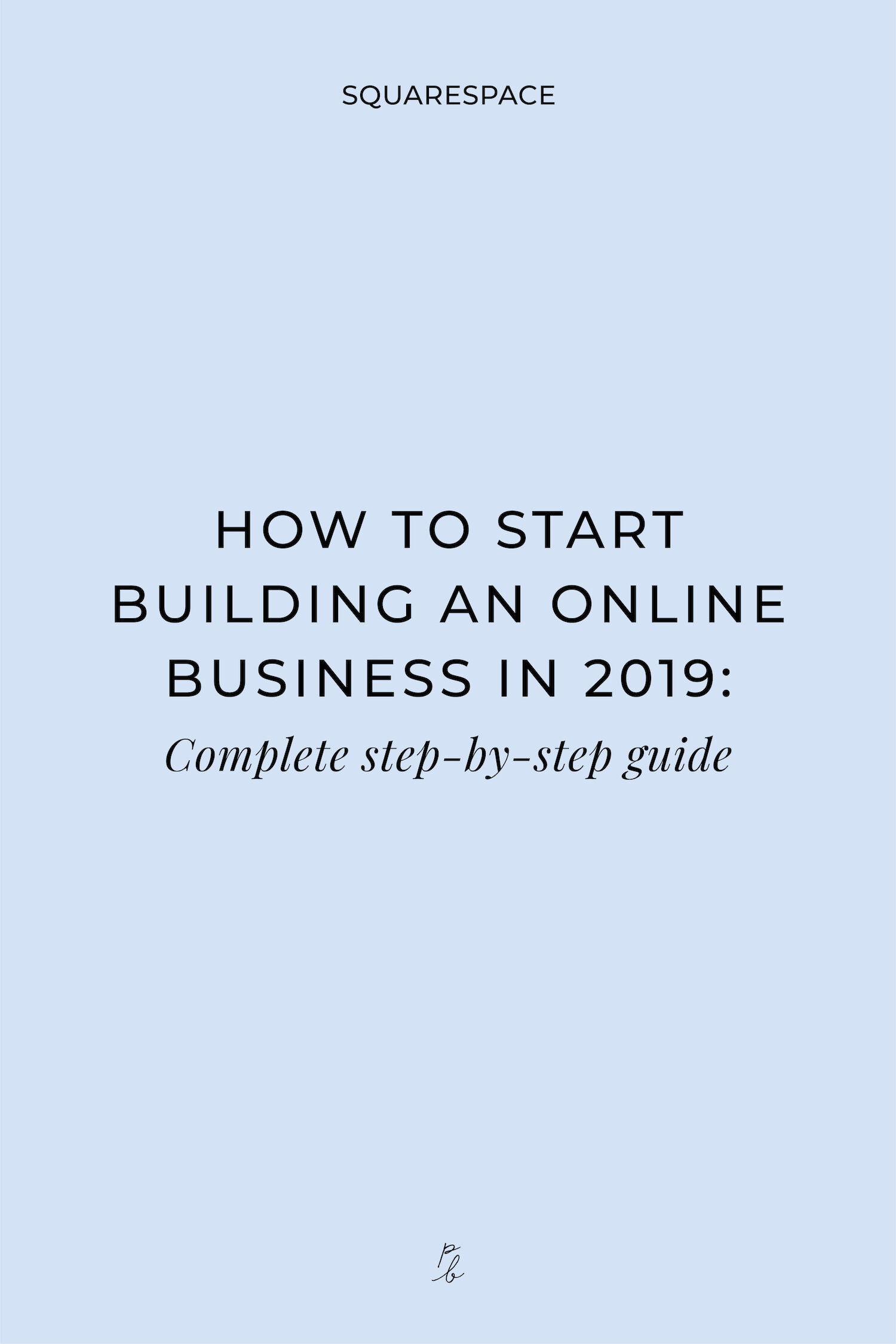 How to start an online business in 2019- Complete step-by-step guide-03.jpeg