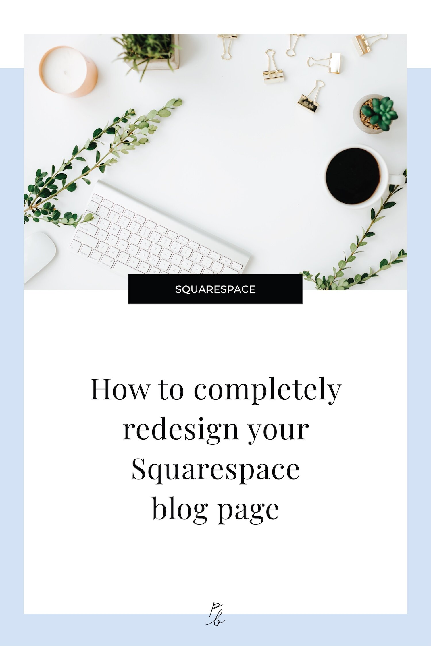 How to completely redesign your Squarespace blog page-84.jpeg