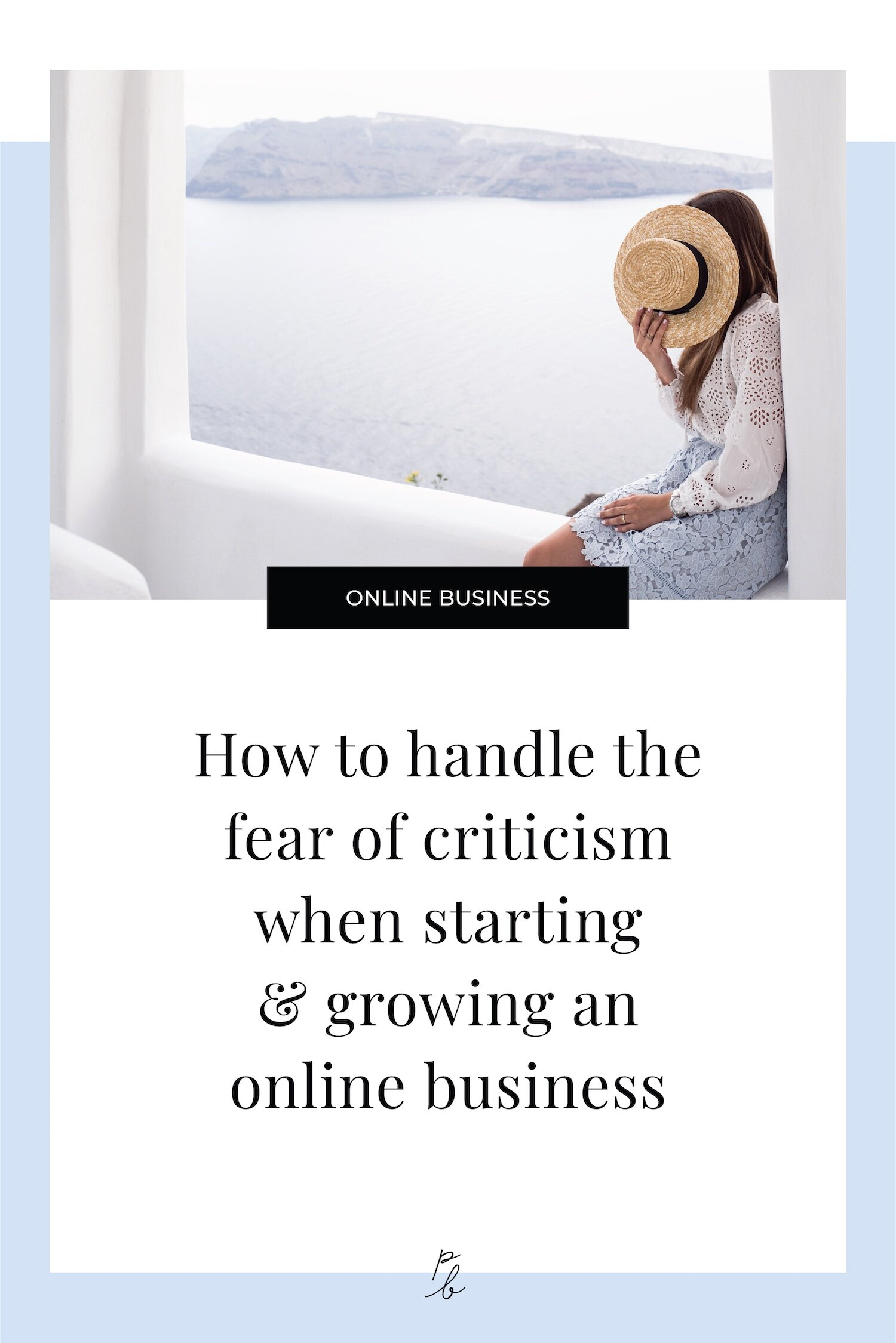 How to handle the fear of criticism when starting & growing an online business.jpeg