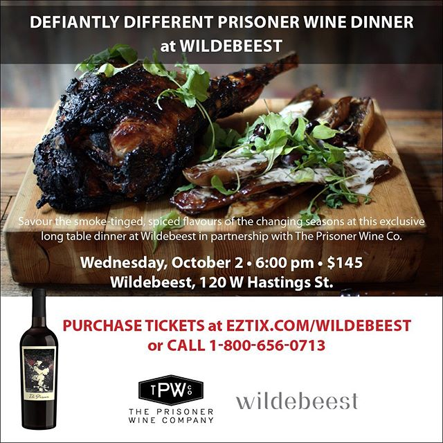 Don't miss this Defiantly Different dinner @wildebeestyvr with @prisonerwineco October 2. Tickets at eztix.com/wildebeest