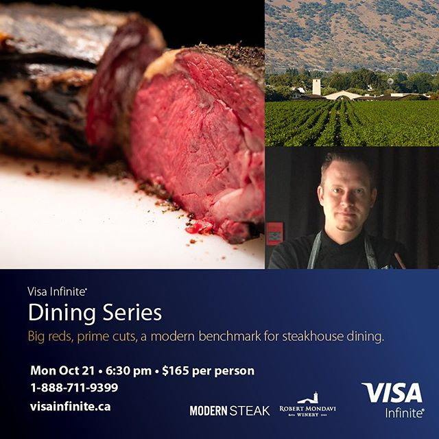 Enjoy the silky, elegant and powerful wines of Robert Mondavi Winery paired with Alberta beef at this exceptional winemaker's dinner at Modern Steak.  Tickets at: 1-888-711-9399 or visainfinite.ca . #infinitedining #yycfoodies #yycfoodandwine #yyceats #calgaryfoodie #calgaryevents #yycevents #foodandwine #winemakersdinner #yycwinedinner #yycsteak #calgarysteak #yycsteakhouse #calgarysteakhouse #steakandwine #mondavi #mondaviwine #mondaviwinery