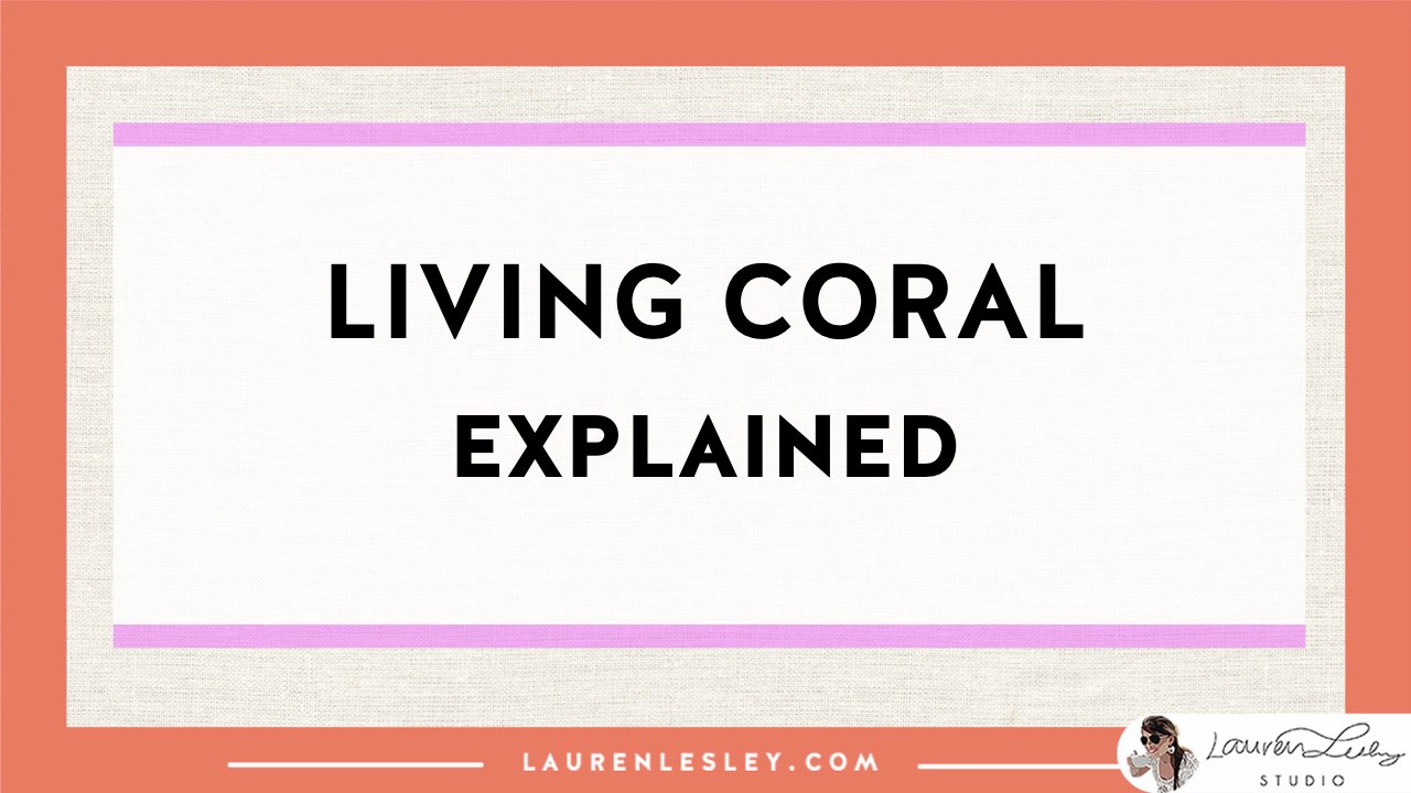 SLIDES - Living-Coral-2019-Pantone-Color-of-the-Year_with_Erica-Ilene.015.jpeg