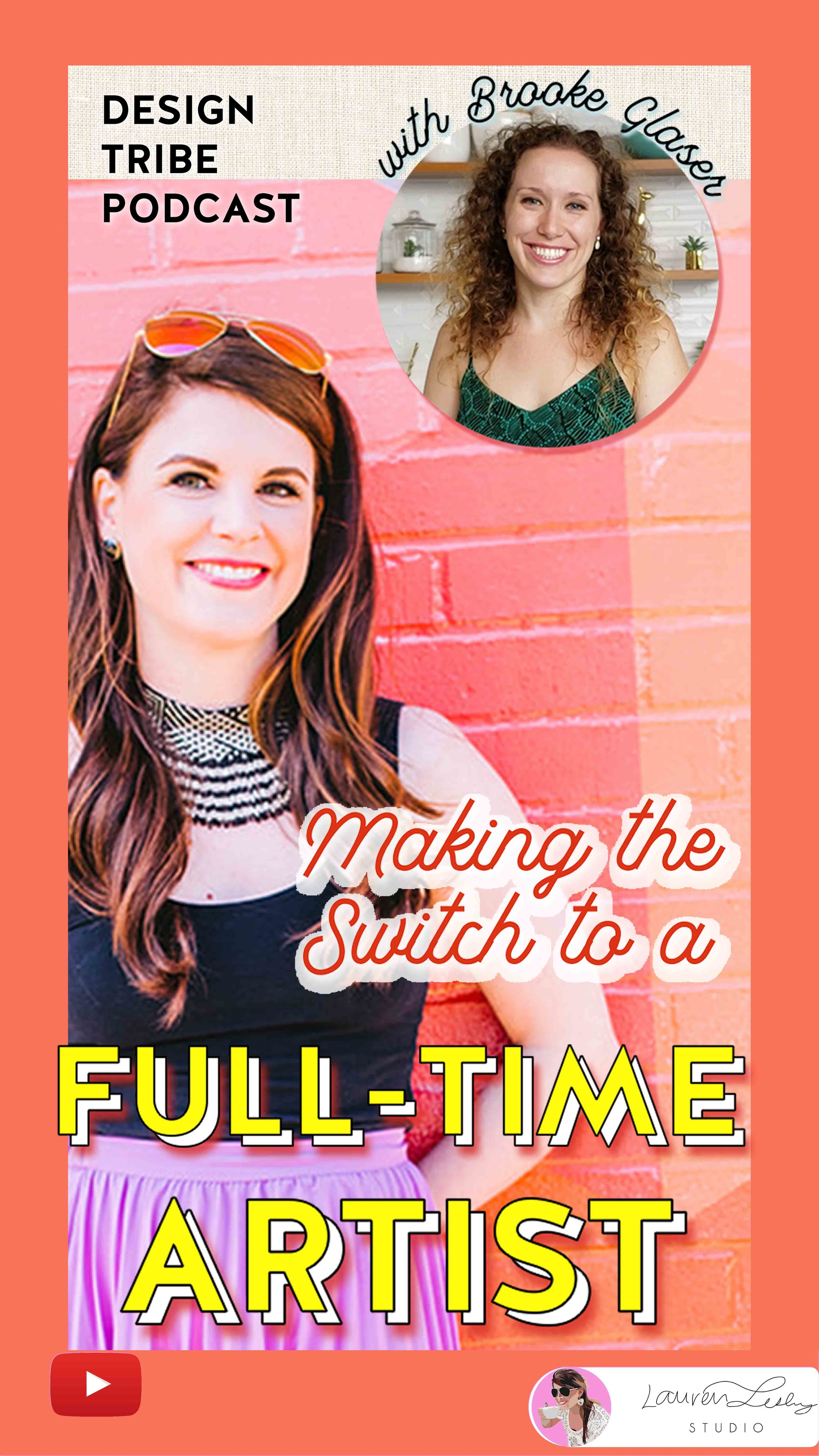 BECOMING A FULL TIME ARTIST - Get 8 amazing tips to becoming a full time artist, illustrator, or designer with special guest, Brooke Glaser.