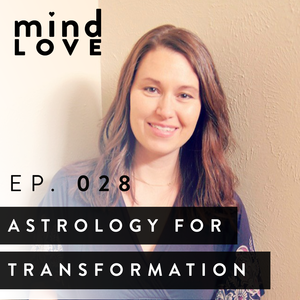 What is a natal chart? What does Mercury Retrograde really mean? How can planets in the sky tell the stories of our gifts and our struggles? Listen in on The Mind Love Podcast with Melissa Monte