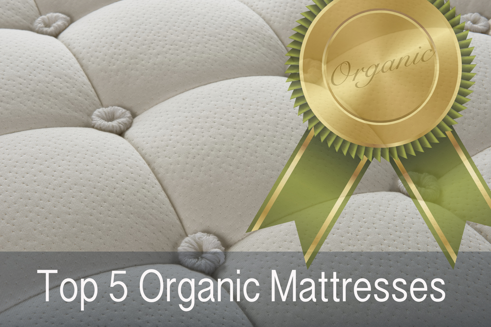 Top 5 Organic Mattresses