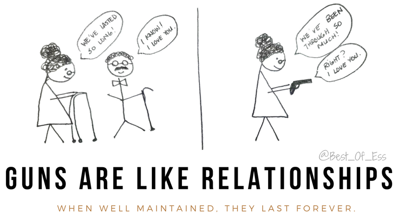 Guns Are Like Relationships