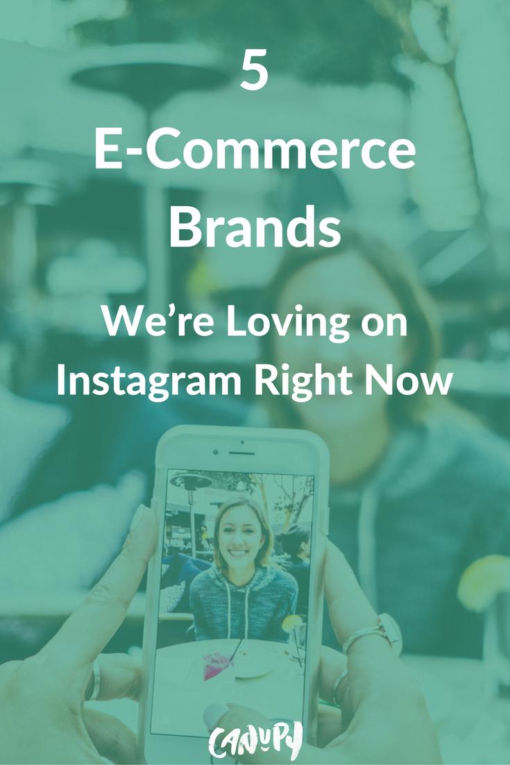 5 e-commerce brands we're loving on instagram