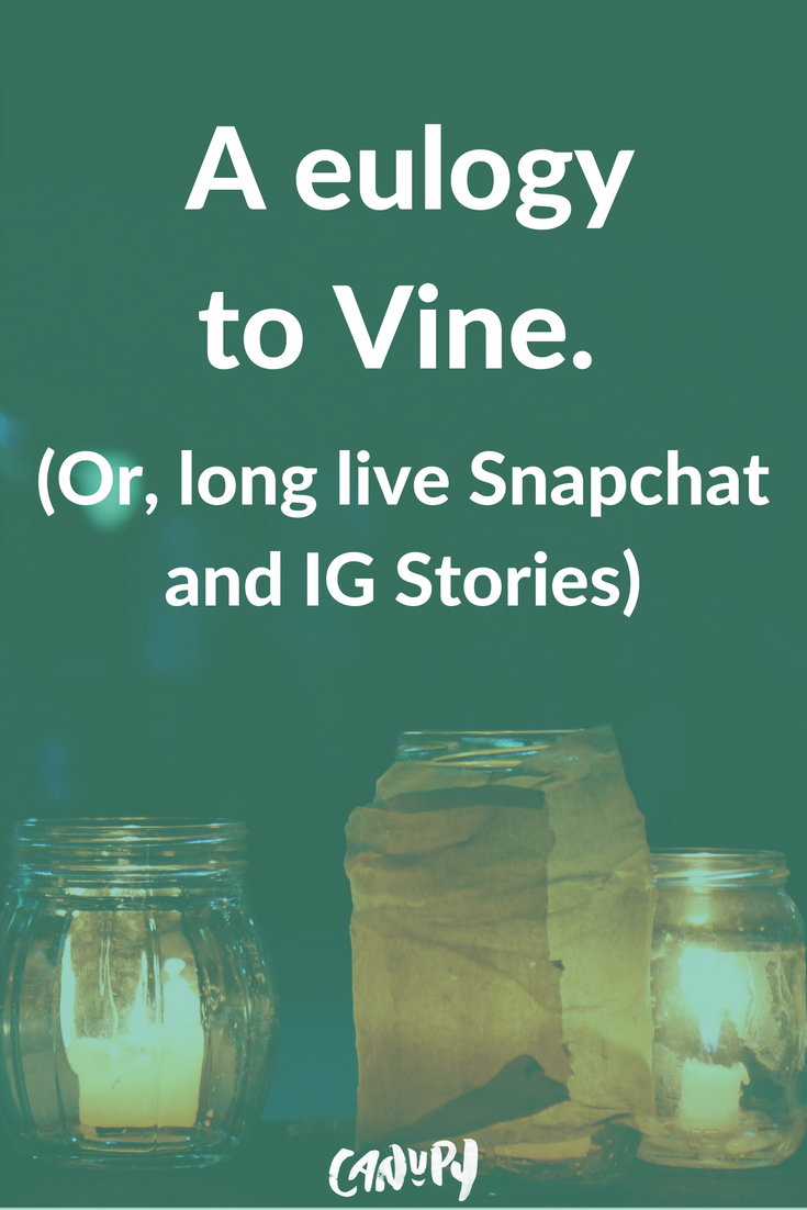 A eulogy to Vine (or, long live Snapchat and IG Stories)