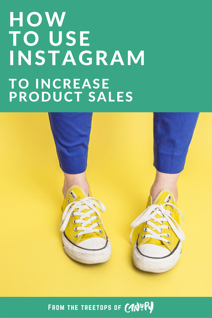 Canupy - How to use Instagram to increase product sales