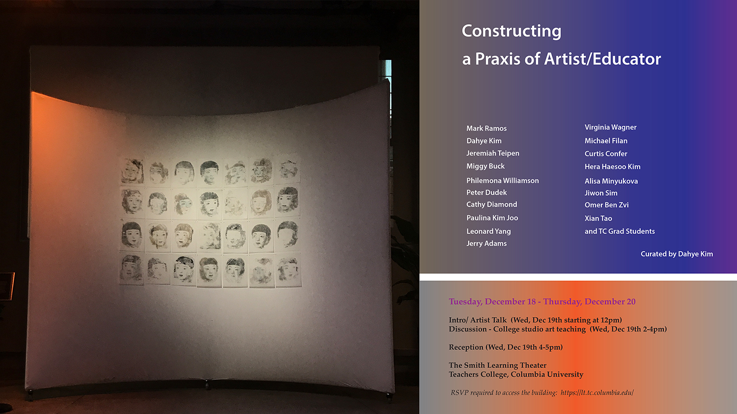 Constructing a Praxis of Artist/Educator   December 19th, 2018  The Smith Learning Theater  Teachers College, Columbia University