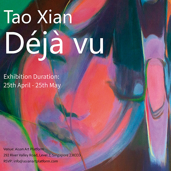 Upcoming solo exhibition  Deja Vu,  at  Asian Art Platform   292 River Valley Road, Level 2, Singapore 238333  April 25th—May 25th, 2019   DOWNLOAD EXHIBITION CATALOGUE