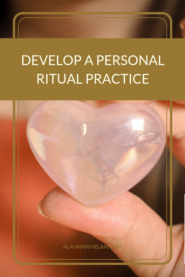 Develop A Personal Ritual Practice