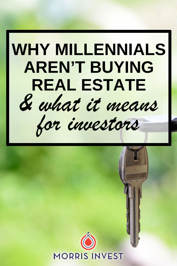 Millennials & real estate - why Millennials aren't buying houses and what it means for investors.