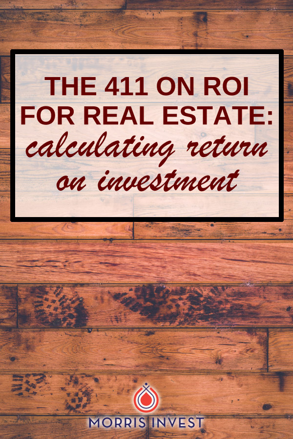 Return on investment, also known as ROI is the single most important metric to consider when you're assessing a real estate investment. What is ROI, and why is it significant?