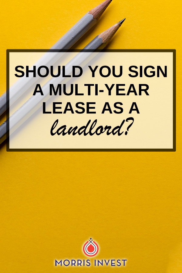 What should you do if your tenant wants to sign a multi-year lease? I know many landlords are hesitant to do this. If you're signing a new lease with a new tenant every year, there's an opportunity to raise your rent. And if you're signing a multi-year lease, you might miss out on that chance.