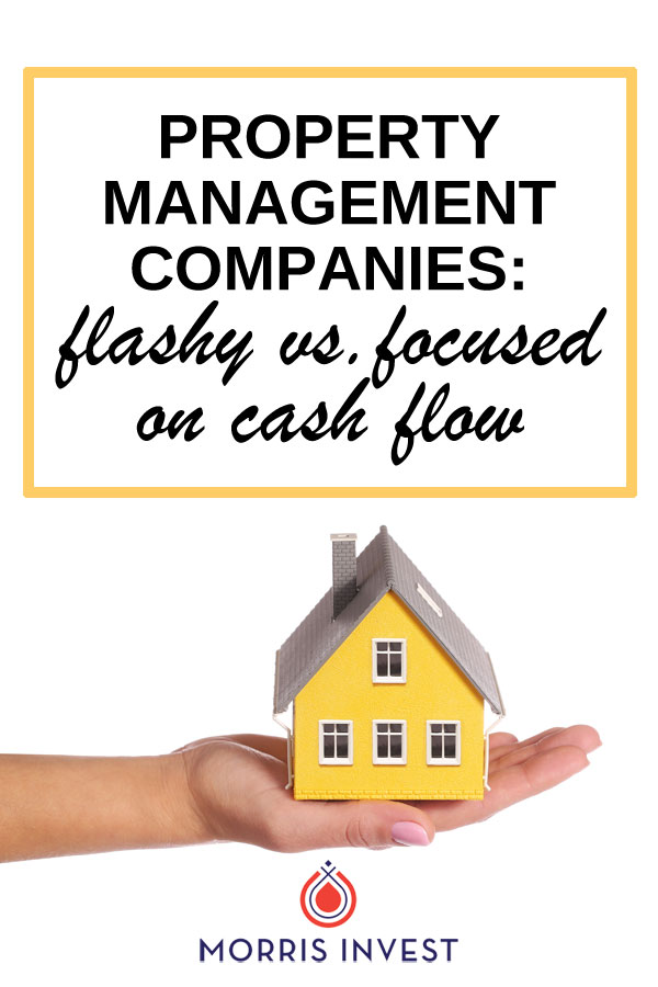A property management company is an indispensible part of your real estate investing team. Is your property management company flashy or focused on cash flow?