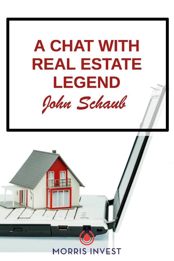 Great interview with real estate investor legend John Schaub.