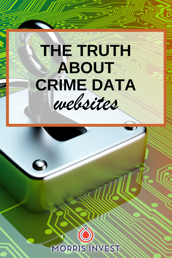 Things to know before using crime data websites to make decisions about where to invest in real estate.