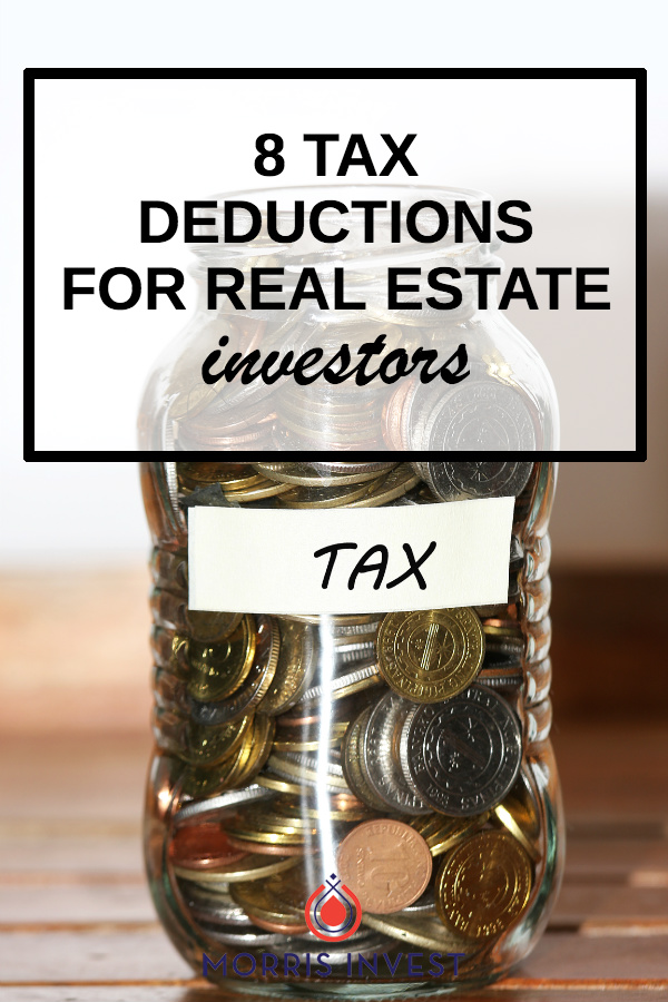 One of the top benefits of real estate investing is the enormous overall implication on your tax burden. Here are 8 tax deductions for real estate investors.