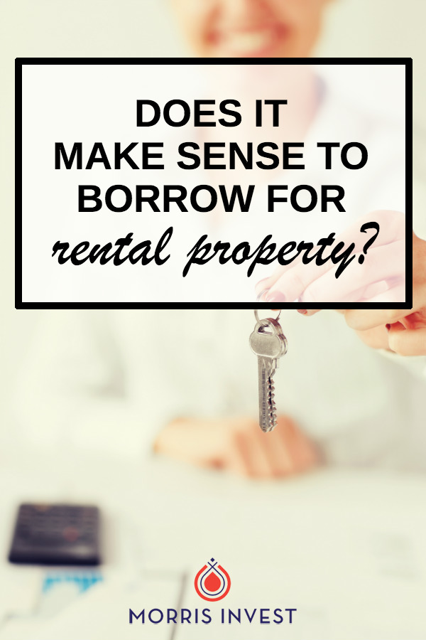 How can you determine if you should get a loan on an investment property? Does it make sense financially to invest if you have to accrue debt to do so?