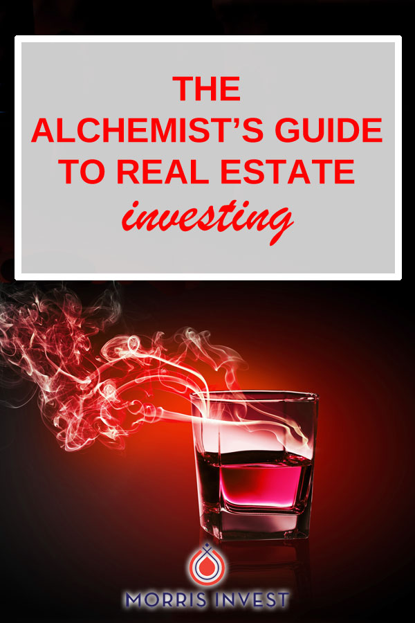 I recently read the novel, The Alchemist , and felt inspired; the concepts from the novel relate directly to real estate investing, business, and creating wealth.
