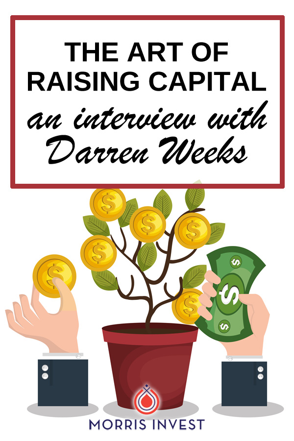 Darren Weeks is sharing his best tips about raising capital for real estate. You'll learn about how to put together a deal, and how to match an investor with a property.