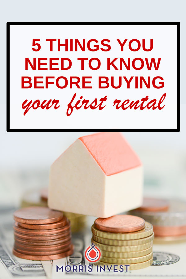5 things you need to know before purchasing your first rental property.